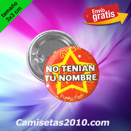 CHAPA PINS COLOR 3x3 NO TENIAN TU NOMBRE-
