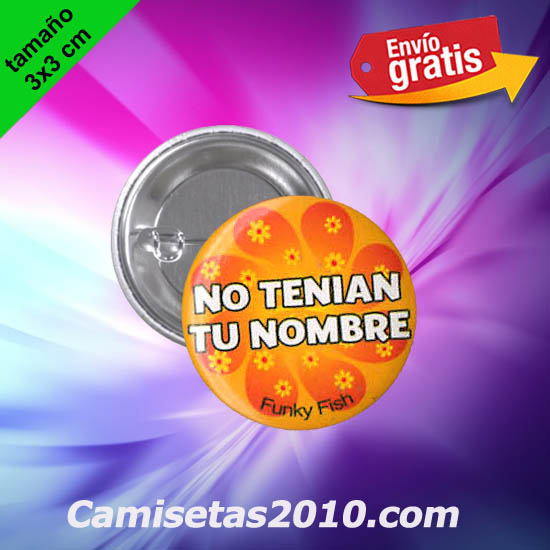 CHAPA PINS COLOR 3x3 NO TENIAN TU NOMBRE